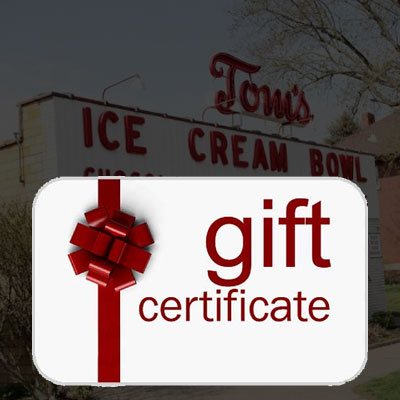 Toms Ice Cream Bowl Gift Certificates